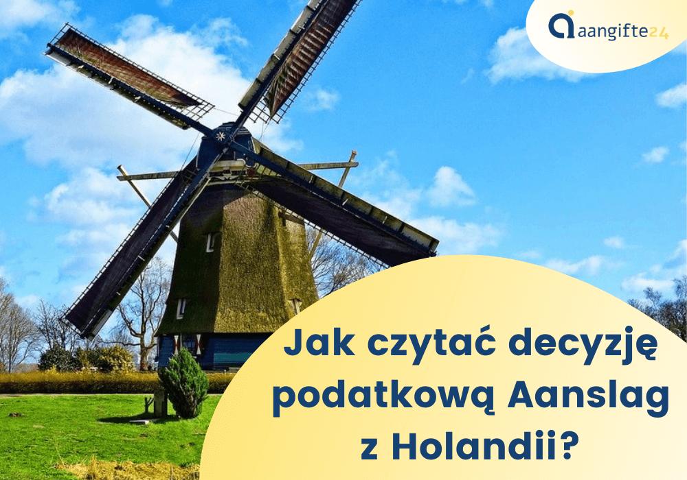 Jak czytać decyzję podatkową Aanslag z Holandii 2019