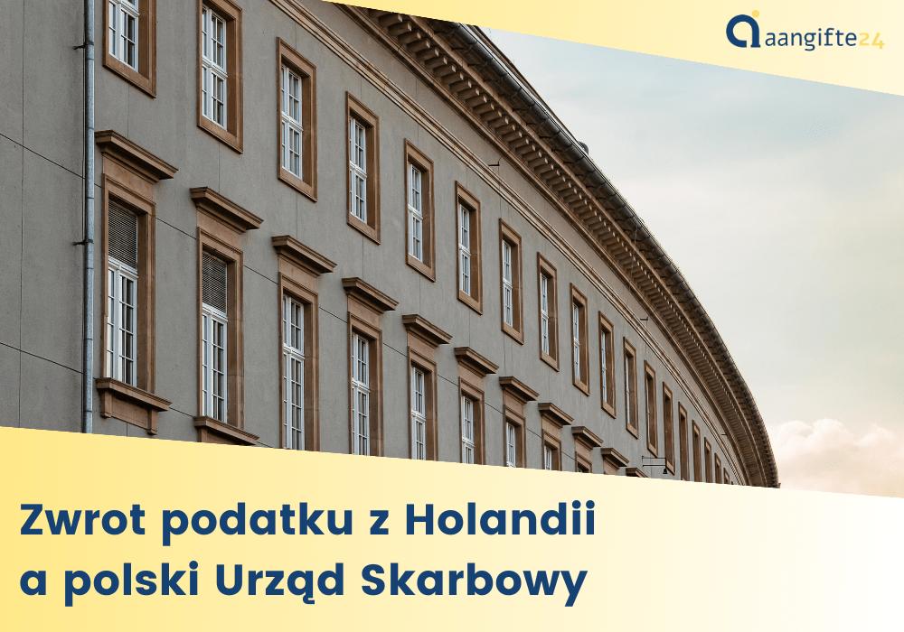 Zwrot podatku z Holandii a Polski Urząd Skarbowy